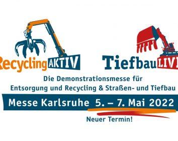 Messe Karlsruhe – RecyclingAKTIV & TiefbauLIVE auf 5. bis 7. Mai 2022 verschoben