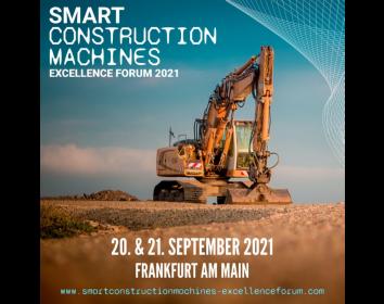 Smart Construction Machines Excellence Forum 2021 – die Baustelle von morgen
